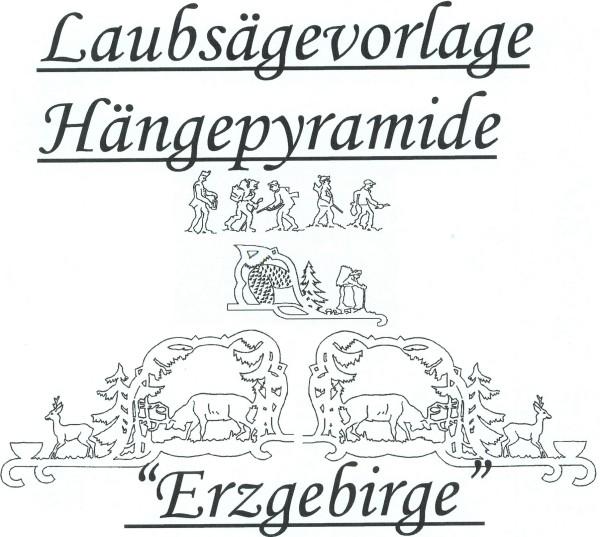 Laubsägevorlage Hängepyramide - Motiv Erzgebirge